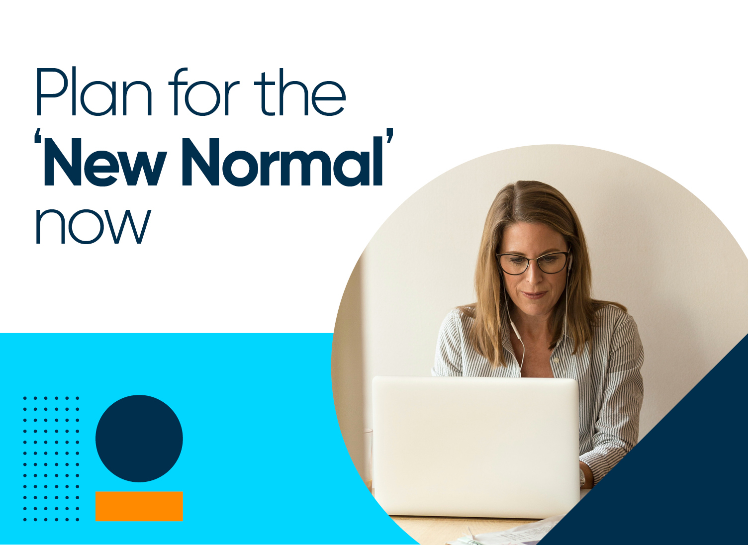 Plan for the 'New Normal' Now